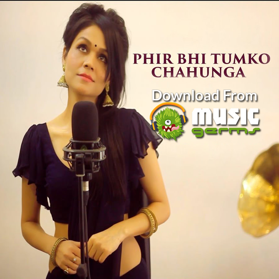 New Hindi Song Main Phir Bhi Tumko Chahunga Mp3