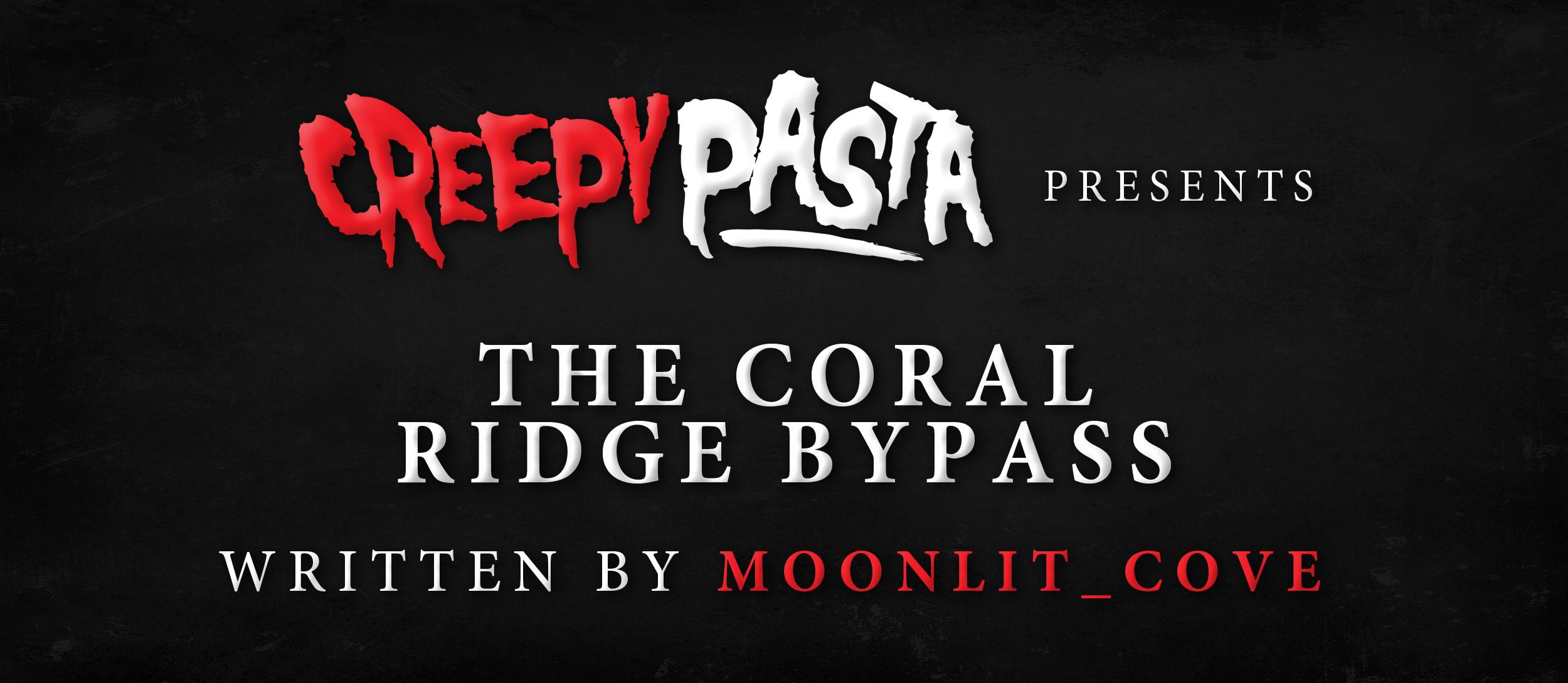 The Coral Ridge Bypass Creepypasta