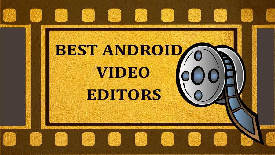 11 Free Best Android Video Editor Apps For 2020 Editing Like A Pro