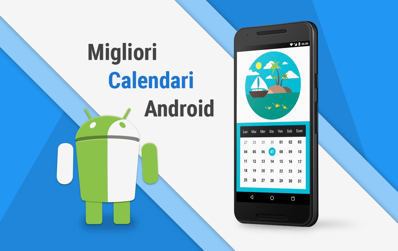 Esportare Calendario Android.Le Migliori App Calendario Per Android La Nostra Selezione