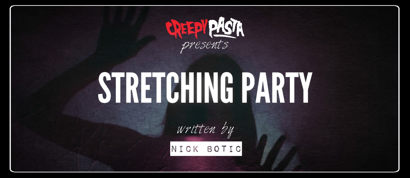 Stretching Party Creepypasta - Stretching - Party nobody