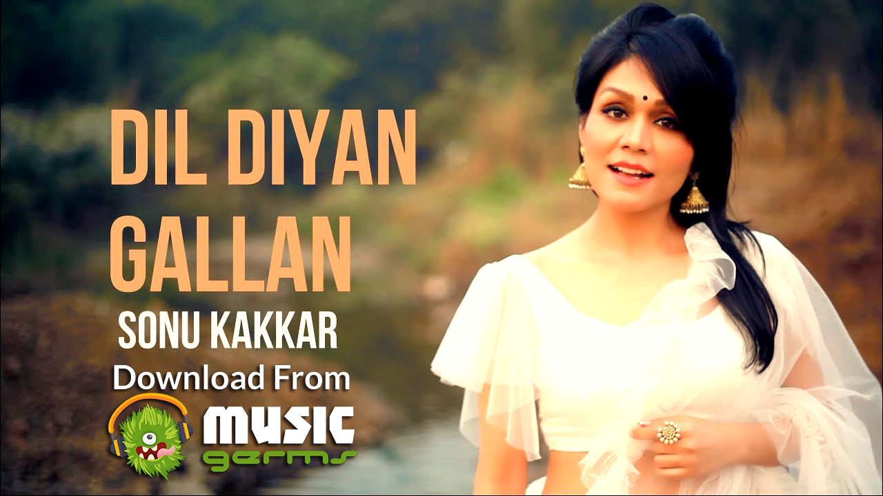 Dil Diyan Gallan Sonu Kakkar Listen Download Mp3 Audio Song