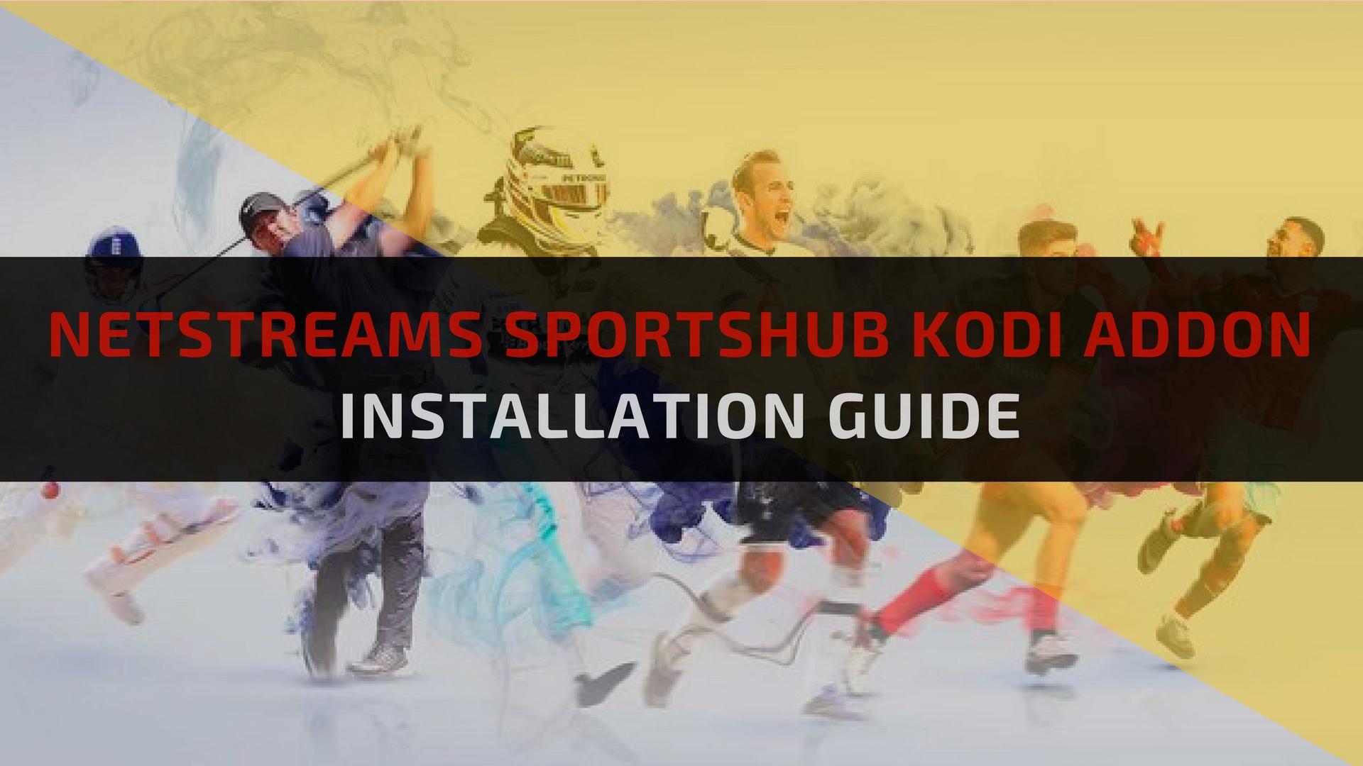 NetStreams SportsHub Kodi Addon - Installation Guide | TechNadu