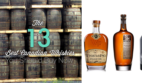 0e4606cb14 The 13 Best Canadian Whiskies on the Market